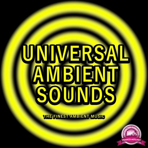 Universal Ambient Sounds (The Finest Ambient Music) (2017)