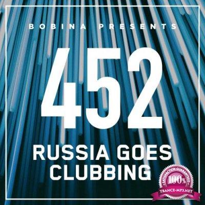 Bobina - Russia Goes Clubbing 452 (2017-06-10)
