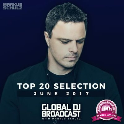 Global DJ Broadcast Top 20 June (2017)