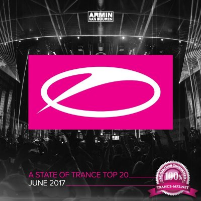 Armin van Buuren A State Of Trance Top 20 (June 2017)
