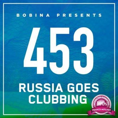 Bobina - Russia Goes Clubbing 453 (2017-06-17)