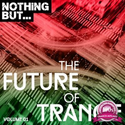 Nothing But... The Future Of Trance, Vol. 1 (2017)
