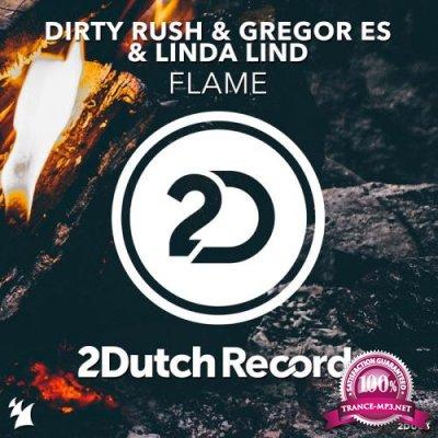 Dirty Rush & Gregor Es & Linda Lind - Flame (2017)