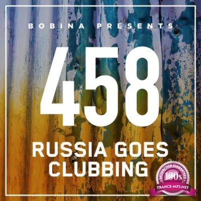 Bobina - Russia Goes Clubbing 458 (2017-07-22)