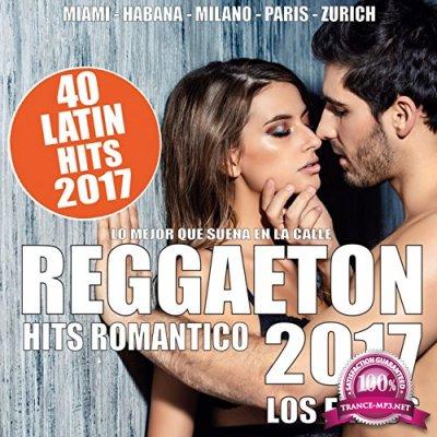40 Latin Hits 2017 (Reggaeton, Electro Latino & Mambo) (2017)