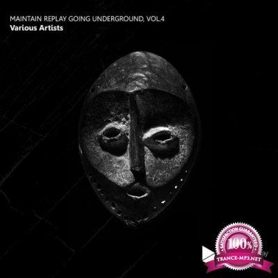 Maintain Replay Going Underground, Vol.4 (2017)