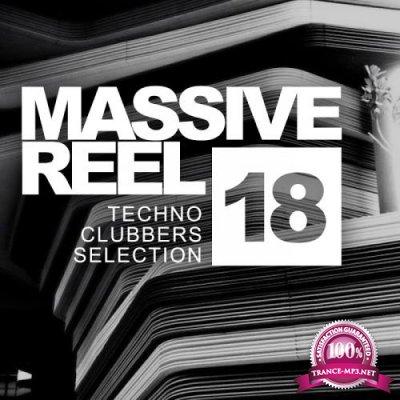 Massive Reel, Vol.18: Techno Clubbers Selection (2017)