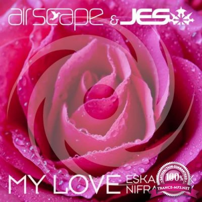 Airscape and JES - My Love (Remixes) (2017)
