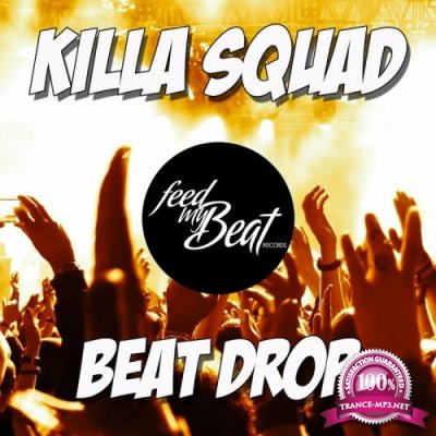 Killa Squad - Beat Drop (2017)