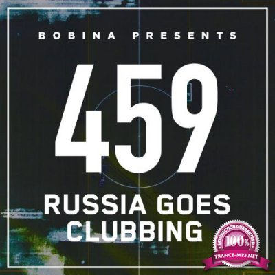 Bobina - Russia Goes Clubbing 459 (2017-07-29)