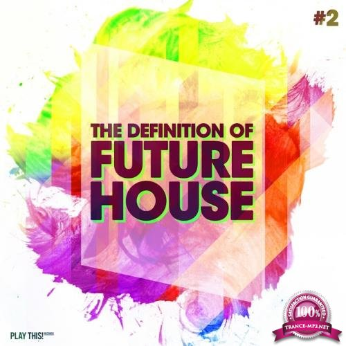 The Definition Of Future House, Vol. 2 (2017)