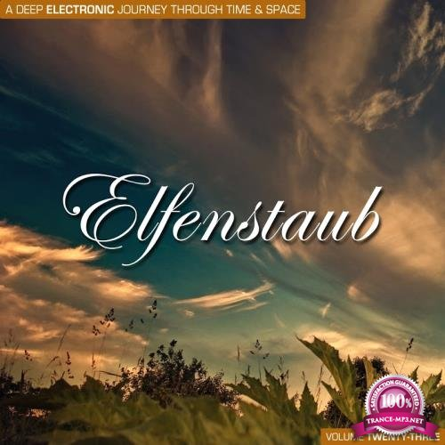 Elfenstaub, Vol. 23-A Deep Electronic Journey Through Time and Space (2017)