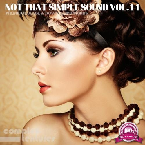 Not That Simple Sound Vol 11: Premium Lounge & Downtempo Moods (2017)