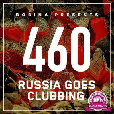 Bobina - Russia Goes Clubbing 460 (2017-08-05)