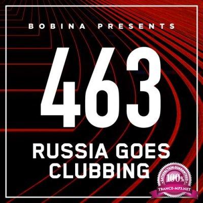 Bobina - Russia Goes Clubbing 463 (2017-08-26)