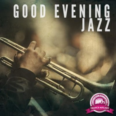 Good Evening Jazz, Vol. 1 (Smooth Lounge Tunes) (2017)