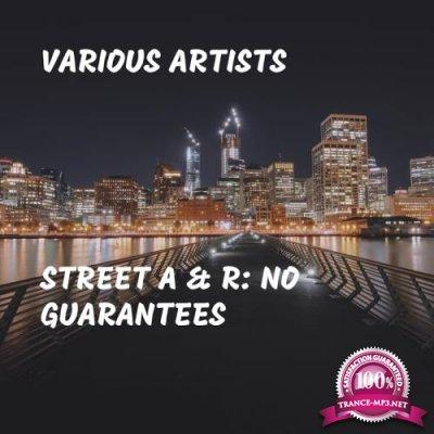 Street A & R No Guarantees (2017)