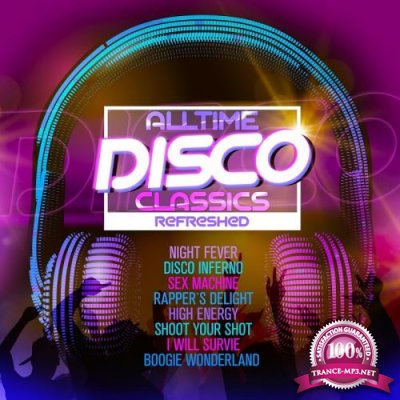 Alltime Disco Classics Refreshed (2017)