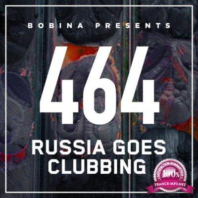 Bobina - Russia Goes Clubbing 464 (2017-09-02)