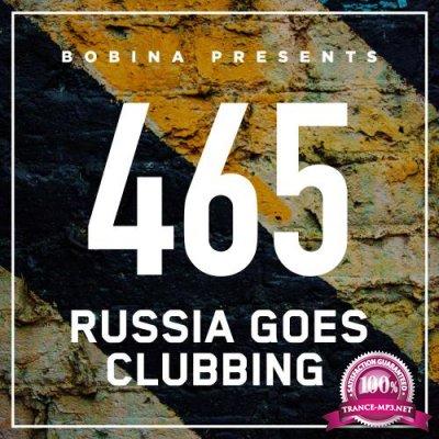 Bobina - Russia Goes Clubbing 465 (2017-09-09)