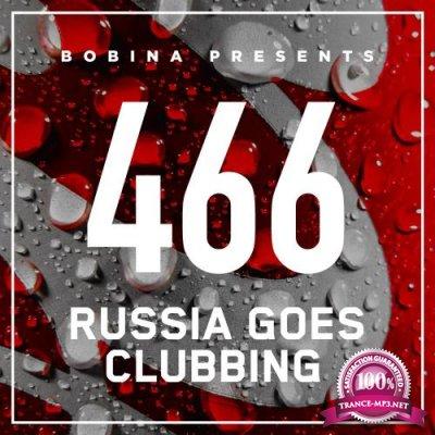 Bobina - Russia Goes Clubbing 466 (2017-09-16)