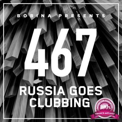 Bobina - Russia Goes Clubbing 467 (2017-09-22)