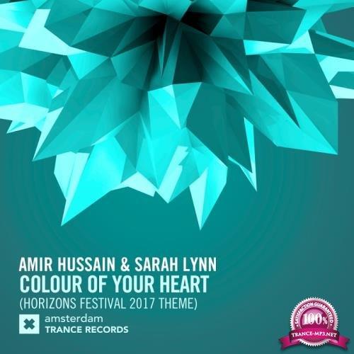 Amir Hussain & Sarah Lynn - Colour Of Your Heart (Horizons Festival 2017 Theme) (2017)
