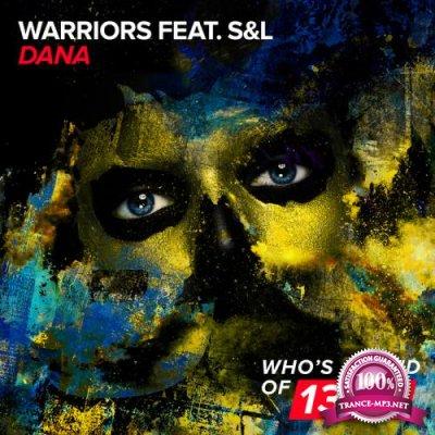 WARRIORS Feat. S&L - Dana (2017)