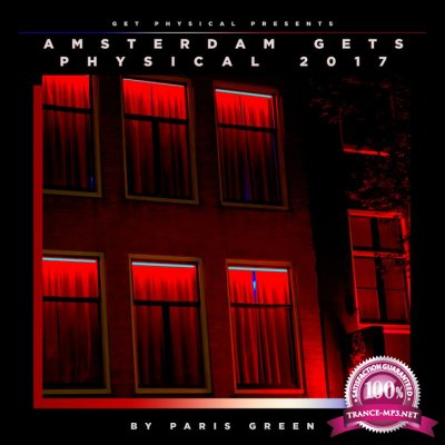 Amsterdam Gets Physical 2017 Compiled & Mixed by Paris Greenz (2017)