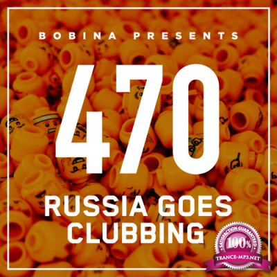 Bobina - Russia Goes Clubbing 470 (2017-10-14)
