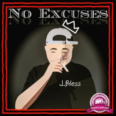 J. Bless - No Excuses (2017)
