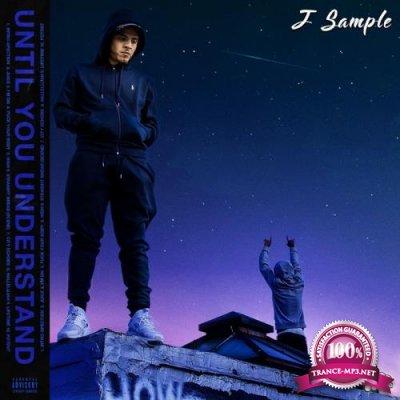 J Sample - Until You Understand (2017)