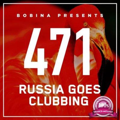Bobina - Russia Goes Clubbing 471 (2017-10-21)