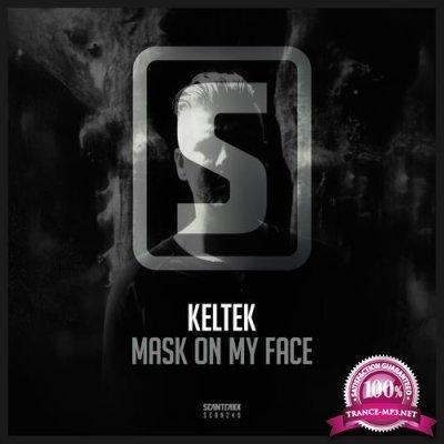 Keltek - Mask on My Face (2017)