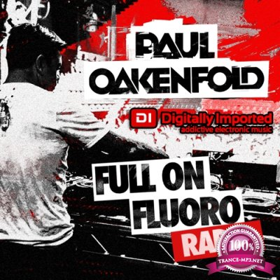 Paul Oakenfold - Full On Fluoro 078 (2017-10-24)