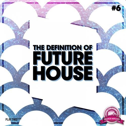 The Definition Of Future House, Vol. 6 (2017)