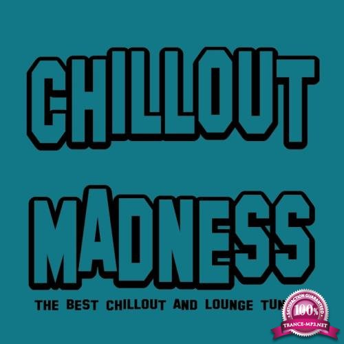 Chillout Madness (The Best Chillout And Lounge Tunes) (2017)