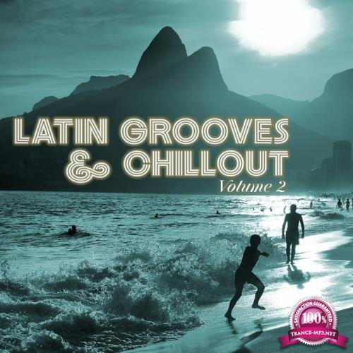 Latin Grooves and Chillout, Vol. 2 (2017)