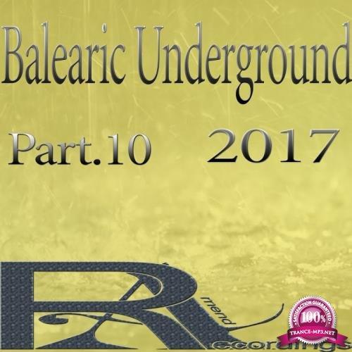 Balearic Underground 2017 Part 10 (2017)