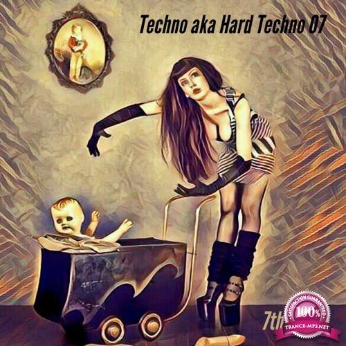 Techno Aka Hard Techno 07 (2017)