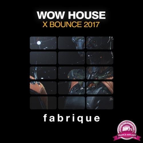 Wow House X Bounce 2017 (2017)