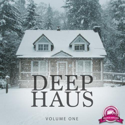 Deep Haus, Vol. 1 (Amazing Winter Deep House For Home, Bar And Club) (2017)