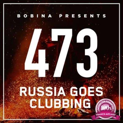 Bobina - Russia Goes Clubbing 473 (2017-11-04)
