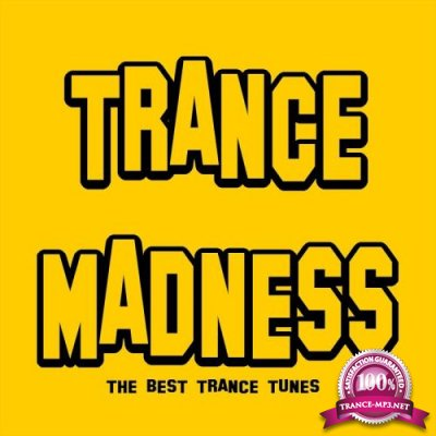 Trance Madness (The Best Trance Tunes) (2017)