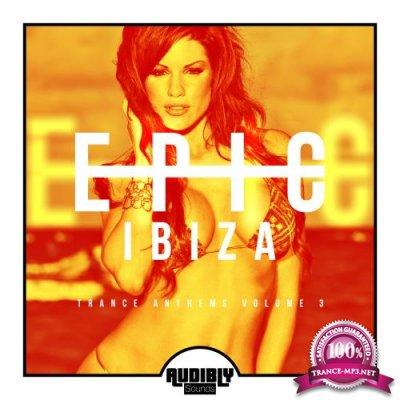 EPIC Ibiza - Trance Anthems, Vol. 3 (2017)