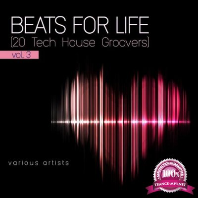 Beats For Life, Vol. 3 (20 Tech House Groovers) (2017)