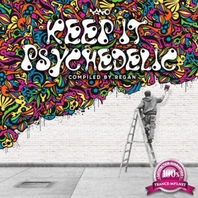 Keep It Psychedelic Compiled By Regan (2017)