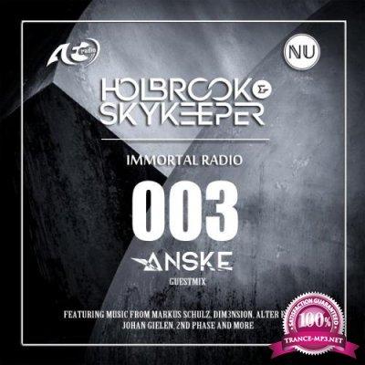 Holbrook & SkyKeeper, Anske - Immortal 003 (2017-11-14)