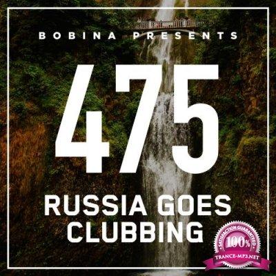 Bobina - Russia Goes Clubbing 475 (2017-11-18)