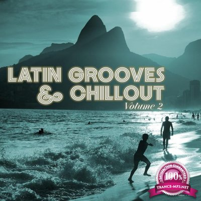 Latin Grooves & Chillout, Vol. 2 (2017)